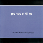 Pursue Him