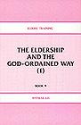 [영문] Elders` Training Book 9-The Eldership and The God-ordained way